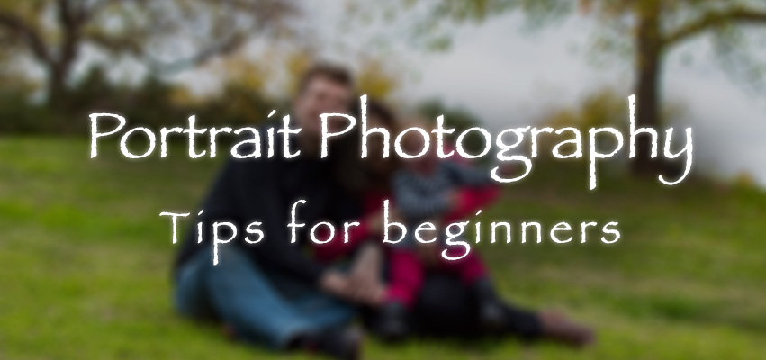 Portrait Photography: Tips for Beginners